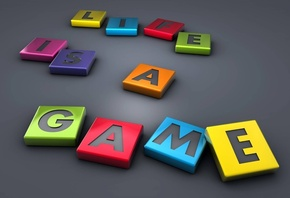 Life, is, a, game